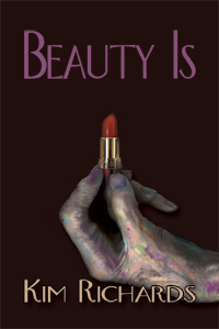 Beauty Is by Kim Richards Cover