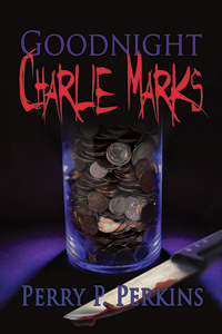 Goodnight Charlie Marks by Perry P. Perkins