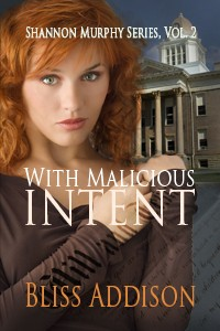 With Malicious Inten by Bliss Addison